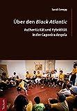 Über den Black Atlantic: Authentizität und Hybridität in der Capoeira Angola (Wissenschaftliche Beiträge aus dem Tectum Verlag / Ethnologie)