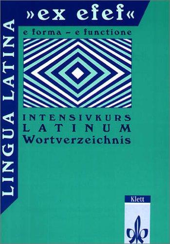 Lingua Latina ex efef. (e forma - functione). Intensivkurs Latinum: Lingua Latina 'ex efef', Wortverzeichnis