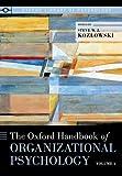 The Oxford Handbook of Organizational Psychology, Volume 1, , 0199389047