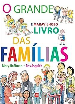 O Grande e Maravilhoso Livro das Famílias: Ros Asquith