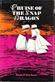 Cruise of the Snap Dragon, Ruth P. Barbour, 091024488X