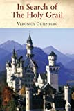 In Search of the Holy Grail : The Quest for the Middle Ages, Ortenberg, Veronica and Ortenberg, 1852855320