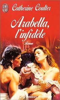Arabella, l'infidèle par Catherine Coulter