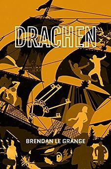 Drachen (A Matthys Rossouw Pursuit Book 1) by [le Grange, Brendan]