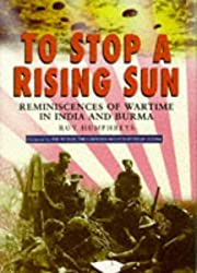 To Stop a Rising Sun: Reminiscences of Wartime in Burma and India (Military series)