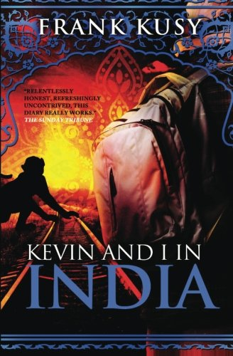 Kevin and I in India (Book 2 of 6 in the Frank's Travel Memoir Serie) (Volume 2) PDF