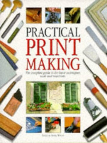 Practical Printmaking: The Complete Guide to the Latest Techniques, Tools and Materials (A Quintet book) pdf epub