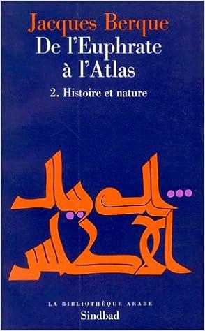 En ligne téléchargement De l'Euphrate à l'Atlas, tome 2. Histoire et Nature pdf, epub ebook