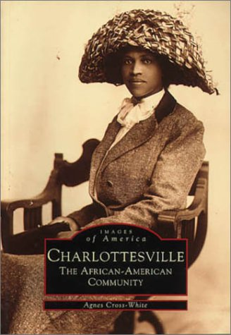 Search : Charlottesville:: The African-American Community (Images of America)