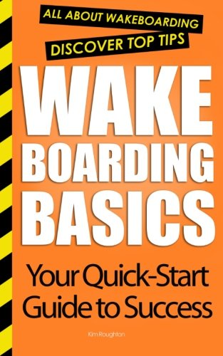 Wakeboarding Basics: All About W...