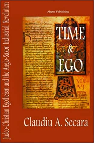 Book Time and Ego - Judeo-Christian Egotheism and the Anglo-Saxon Industrial Revolution
