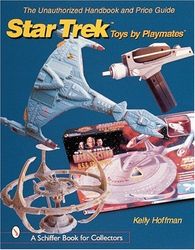 The Unauthorized Handbook and Price Guide to Star Trek (TM)Toys by Playmates(tm) (Schiffer Book for Collectors (Paperback)) from Brand: Schiffer Pub Ltd