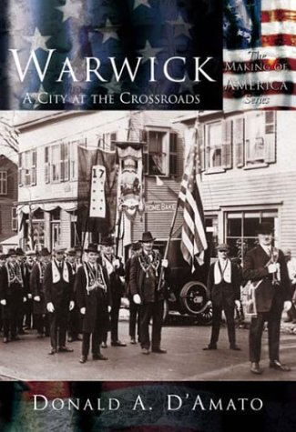 Warwick:  A City At the Crossroads (RI)  (Making of America - Ri In Warwick Stores