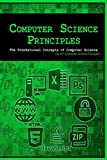 Computer Science Principles: The Foundational Concepts of Computer Science