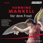 Vor dem Frost | Henning Mankell