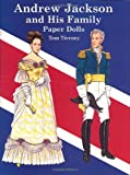 Andrew Jackson and His Family Paper Dolls, Tom Tierney, 0486416739