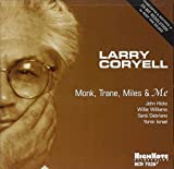 Monk, Trane, Miles & Me by Larry Coryell (1999-01-26)
