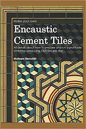 Make Your Own Encaustic Cement Tiles All Details About How To