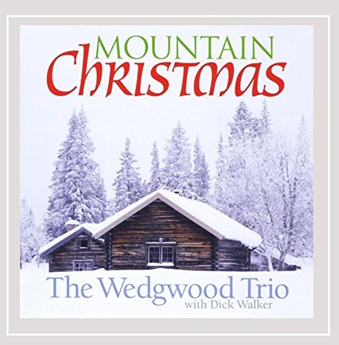Mountain Christmas (feat. Dick Walker) (Christmas Wedgwood)