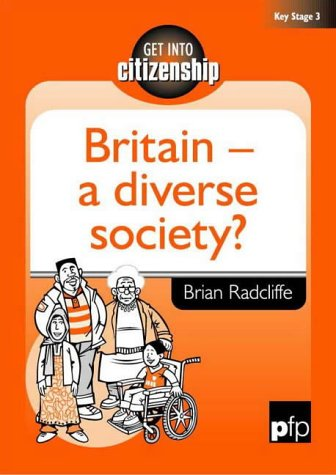 Britain: A Diverse Society? (Get into Citizenship) pdf