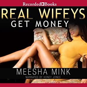 Real Wifeys: Get Money, An Urban Tale Audiobook