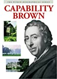 Front cover for the book Capability Brown (Pitkin Biographical) by Peter Brimacombe