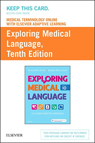 Medical Terminology Online with Elsevier Adaptive Learning for Exploring Medical Language (Access Card), 10e