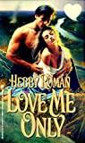 Love Me Only, Hebby Roman, 0821762060