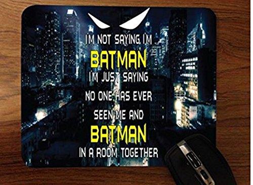 I'M Not Saying I am Batman Desktop Mouse (Mot Bat)