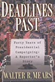 Deadlines Past, Walter R. Mears and Walter Mears, 0740738526