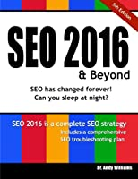 SEO 2016 & Beyond: Search engine optimization will never be the same again!