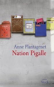 vignette de 'Nation Pigalle (Anne Plantagenet)'