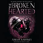 The Brokenhearted | Amelia Kahaney