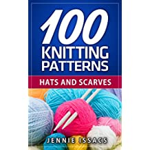 100 Knitting Patterns: Hats and Scarves (Knitting Ideas,Knitted Fabric,Knitting Blog)