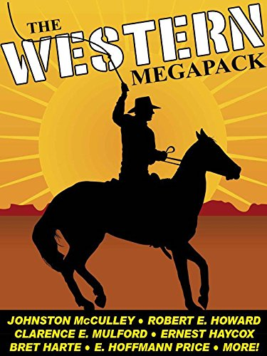 The western megapack 25 classic western stories kindle edition by the western megapack 25 classic western stories by mcculley johnston harte fandeluxe Choice Image