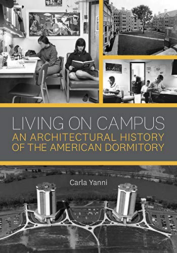 Living on Campus: An Architectural History of the American Dormitory