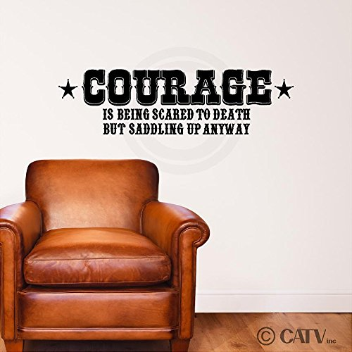Courage is Being Scared To Death but Saddling Up Anyway Vinyl Lettering Wall Decal Sticker (12.5