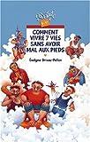 img - for Comment vivre 7 vies sans avoir mal aux pieds book / textbook / text book