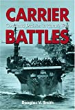 Carrier Battles, Douglas V. Smith, 1591147948