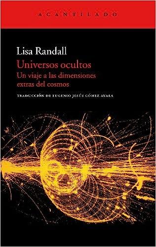 Universos ocultos: Un viaje a las dimensiones extras del cosmos