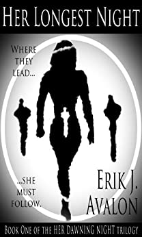 Her Longest Night (Her Dawning Night Book 1) by [Avalon, Erik J.]