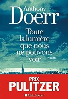 Toute la lumière que nous ne pouvons voir : roman, Doerr, Anthony