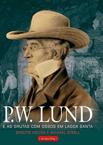 P.W. Lund - E As Grutas Com Ossos Em Lagoa Santa