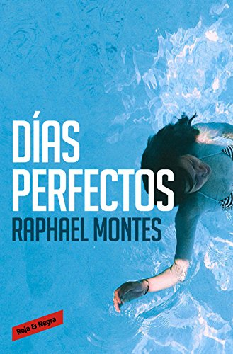 Días perfectos (Spanish Edition) by [Montes, Raphael]