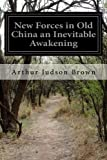 img - for New Forces in Old China an Inevitable Awakening book / textbook / text book