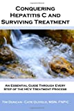 Conquering Hepatitis C and Surviving Treatment, Tim Duncan and Catherine Olivolo, 1452802645