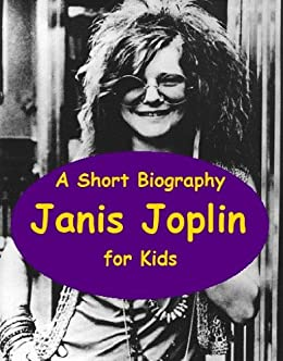 Janis Joplin - A Short Biography for Kids by [Madden, Josephine]