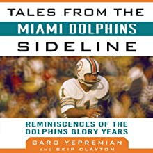 Tales from the Miami Dolphins Sideline: Reminiscences of the Dolphins Glory Years Audiobook by Skip Clayton, Garo Yepremian Narrated by Rich Owen