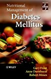 Nutritional Management of Diabetes Mellitus, Frost, Gary, 0471497517