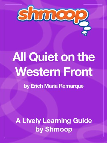 All Quiet on the Western Front: Shmoop Study Guide